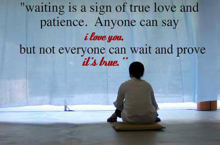 Waiting For You Quotes Waiting Is A Sign Of True Love And Patience