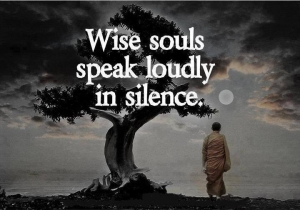 42285-Wise-Souls-Speak-Loudly-In-Silence
