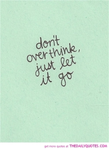dont-overthink-life-quotes-sayings-pictures