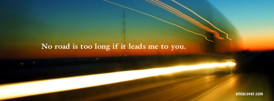 19577-no-road-is-to-long-if-it-leads-me-to-you